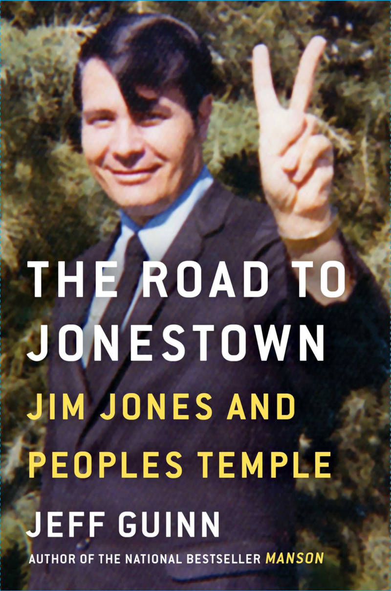 'The Road to Jonestown: Jim Jones and People's Temple' by Jeff Guinn