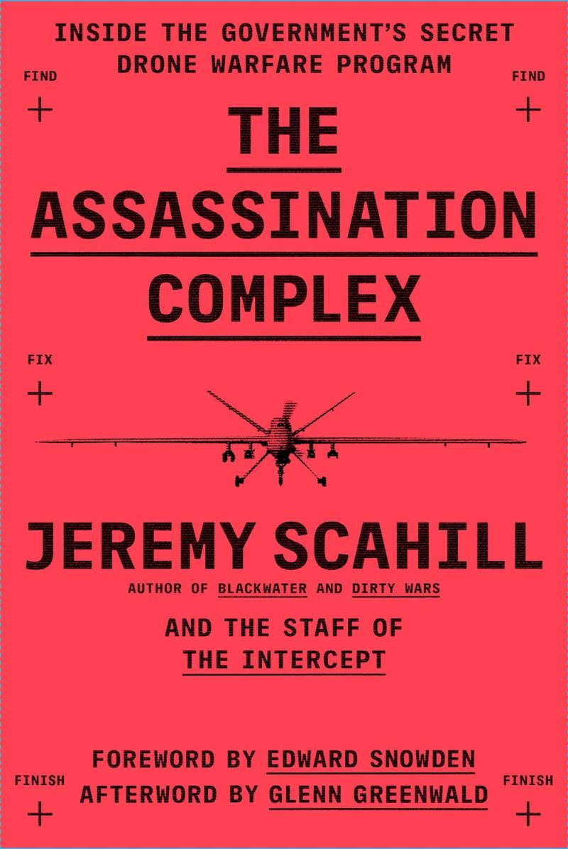 'The Assassination Complex: Inside the Government's Secret Drone Warfare Program' by Jeremy Scahill