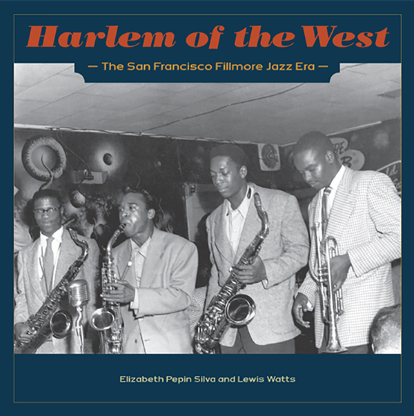 'Harlem of the West,' by Elizabeth Pepin Silva and Lewis Watts.
