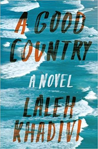 'A Good Country,' by Laleh Khadivi.