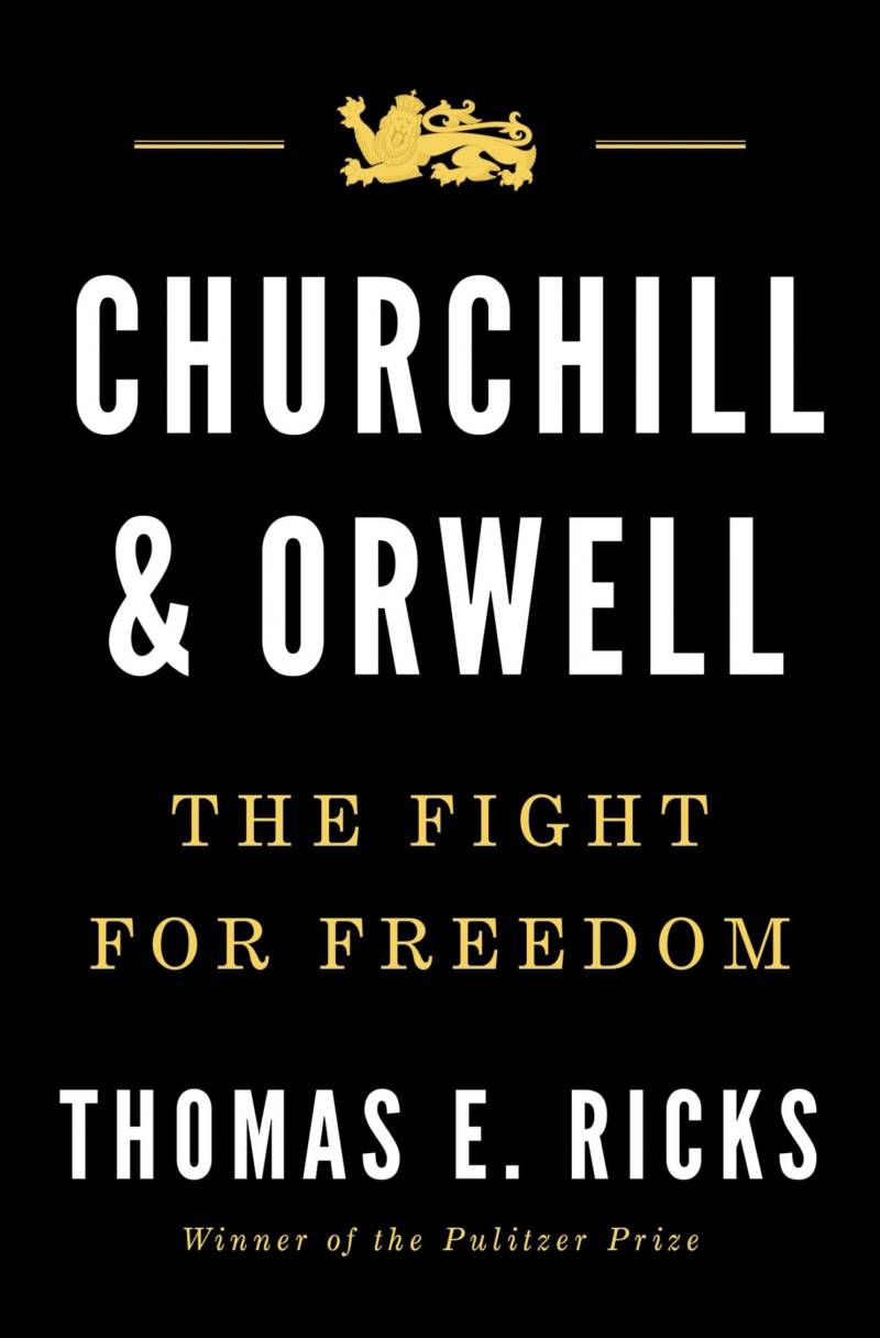 'Churchill & Orwell: The Fight For Freedom' by Thomas E. Ricks