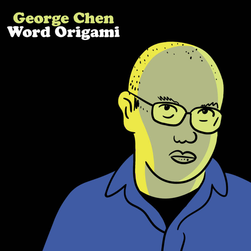 George Chen's 'Word Origami' on Zum Records