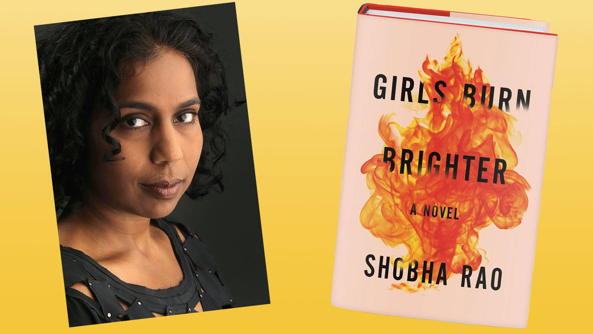 Shobha Rao's 'Girls Burn Brighter' is about the strength of young female friendship in the face of a patriarchal society.