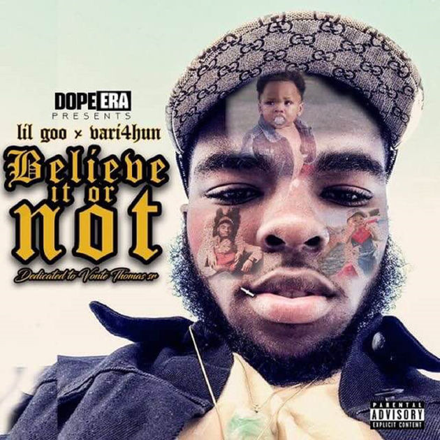Lil Goo and Vari 4 Hun's 'Believe It or Not,' with Devonte Thomas on the cover.