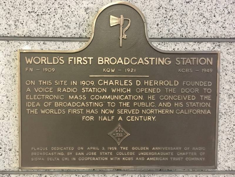 Today, if you come to the spot where KQW used to broadcast in downtown San Jose, there are three plaques outside the building, including this one. 50 W. San Fernando Street, by the way, is now home to KQED's San Jose bureau.