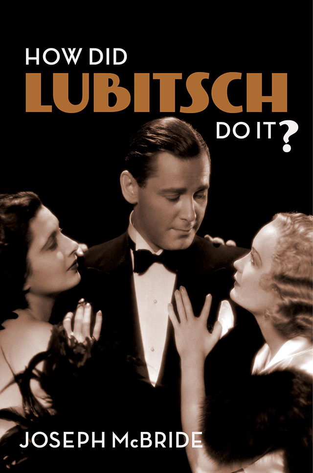 Joseph McBride, 'How Did Lubitsch Do It?,' published by Columbia University Press, 2018.