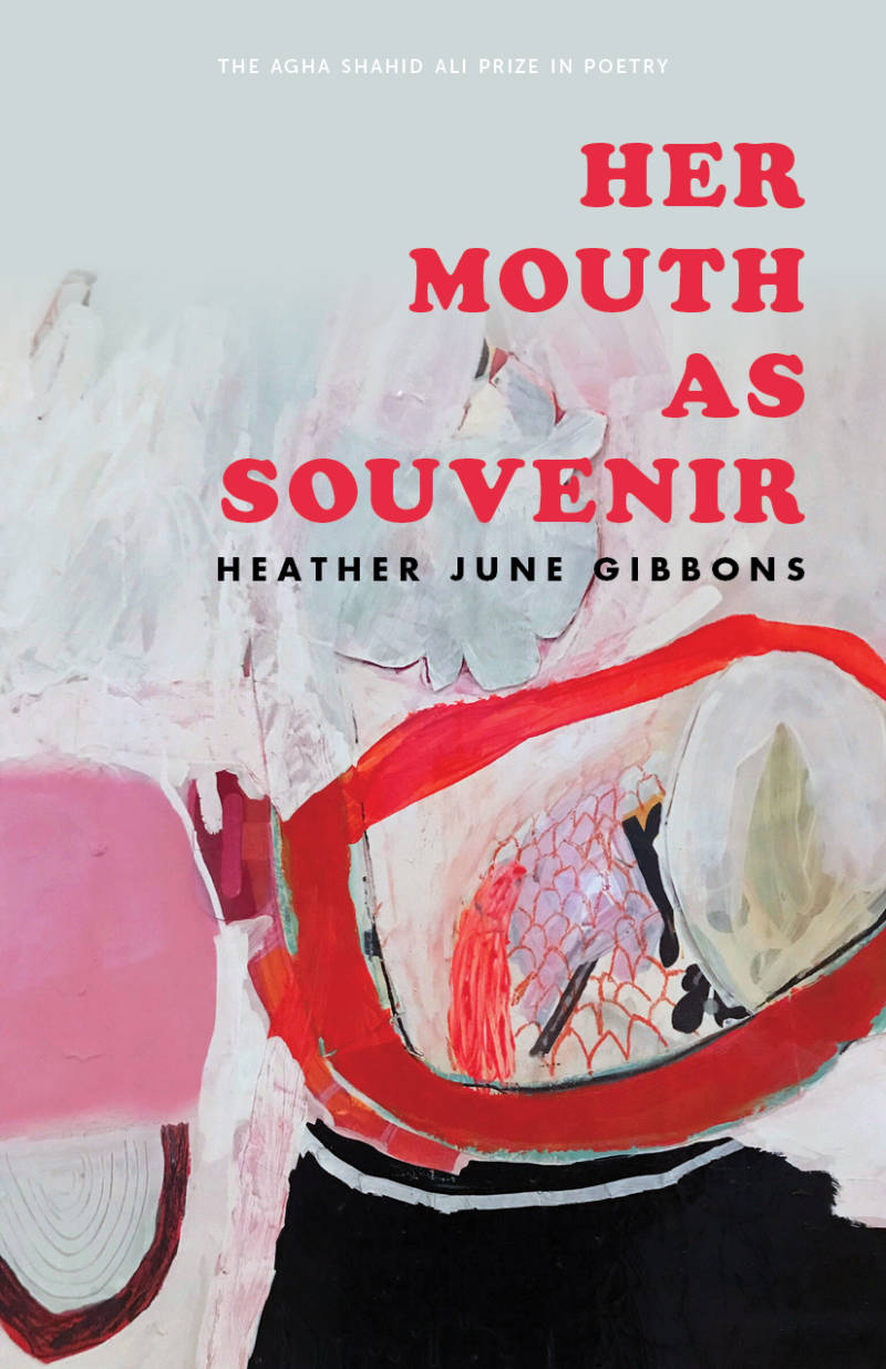 Cover of 'Her Mouth as Souvenir' by Heather June Gibbons.