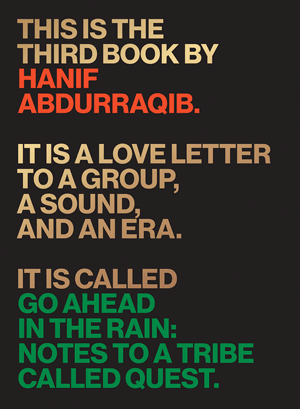 'Go Ahead in the Rain: Notes to a Tribe Called Quest' by Hanif Abdurraqib