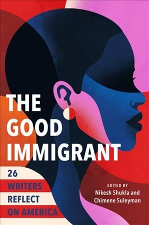 'The Good Immigrant,' edited by by Nikesh Shukla and Chimene Suleyman.