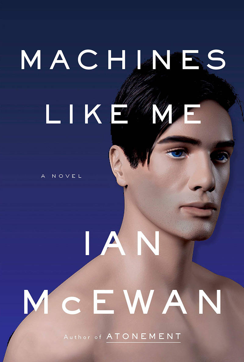 'Machines Like Me,' Ian McEwan.