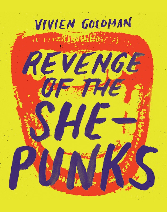 Cover of 'Revenge of the She Punks: A Feminist Music History from Poly Styrene to Pussy Riot' by Vivien Goldman.