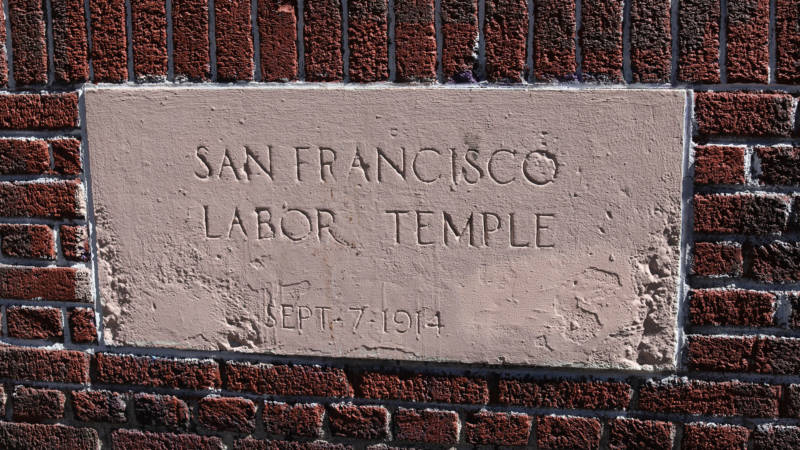 The San Francisco Labor Temple opened in 1914, and for decades played a key role in the city's labor movement.