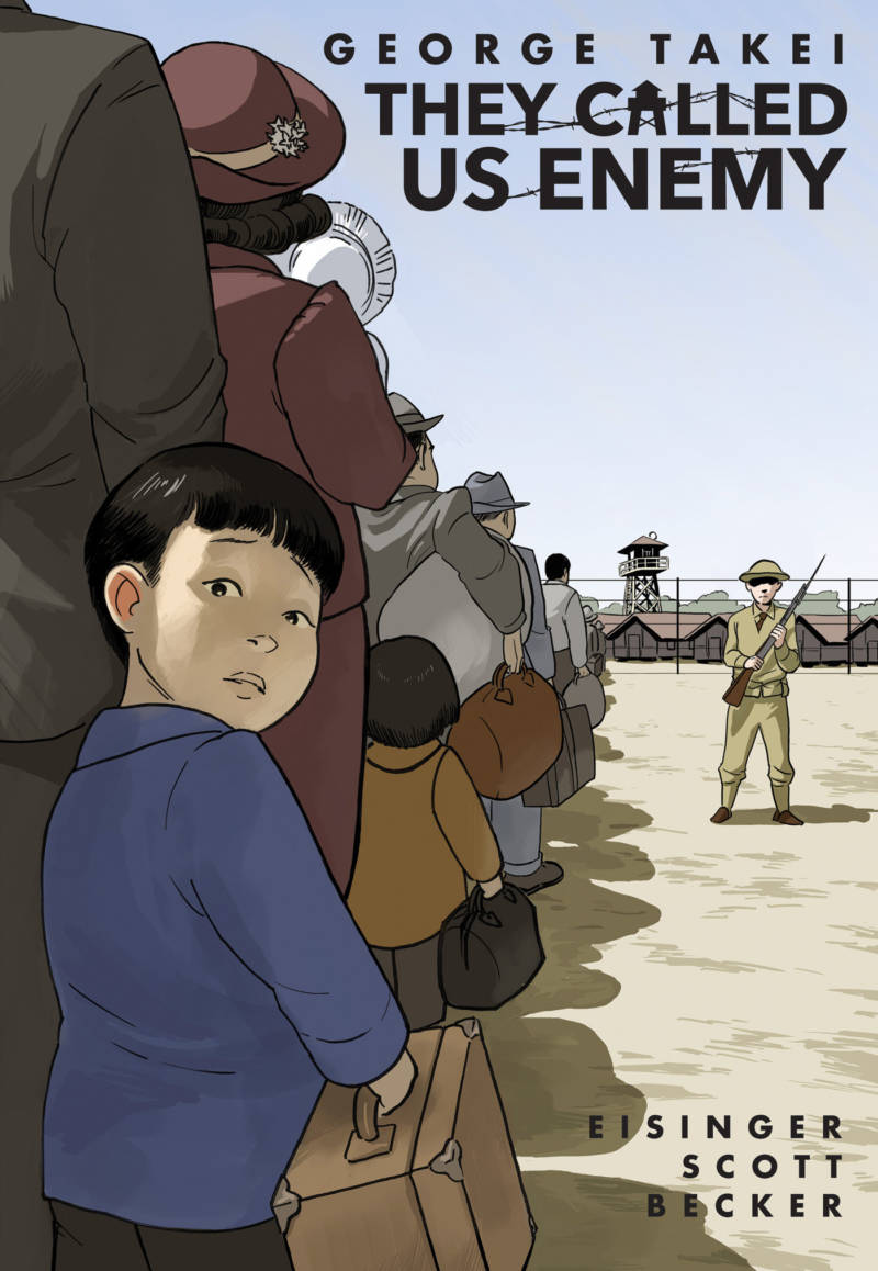 'They Called Us Enemy' by George Takei, Justin Eisinger, Steven Scott and Harmony Becker.