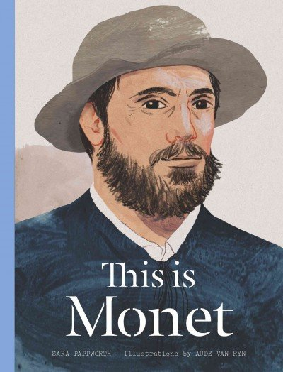 'This Is Monet' by Sara Pappworth and Aude Van Ryn.