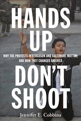 'Hands Up Don't Shoot,' Jennifer E. Cobbina.