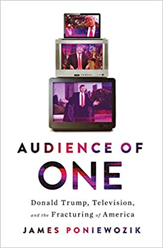 The book cover of 'Audience of One: Donald Trump, Television and the Fracturing of America' by James Poniewozik shows three televisions stacked in a pyramid shape, with pictures of Donald Trump at different ages on each one.