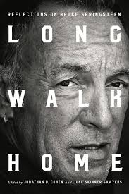 'Long Walk Home: Reflections on Bruce Springsteen' by Jonathan D. Cohen, June Skinner Sawyers, Natalie Adler, Eric Alterman and Regina Barreca.