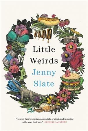 'Little Weirds' by Jenny Slate.