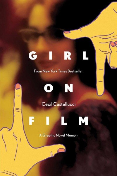 'Girl on Film' by Cecil Castellucci, Vicky Leta, Melissa Duffy, V. Gagnon and Jon Berg.
