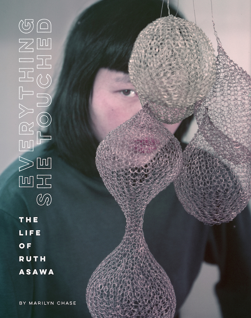 'Everything She Touched: The Life of Ruth Asawa' is an emotionally textured biography of the pathbreaking San Francisco sculptor.
