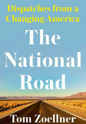 The front cover of 'The National Road: Dispatches From a Changing America,' by Tom Zoellner, features a desert road.
