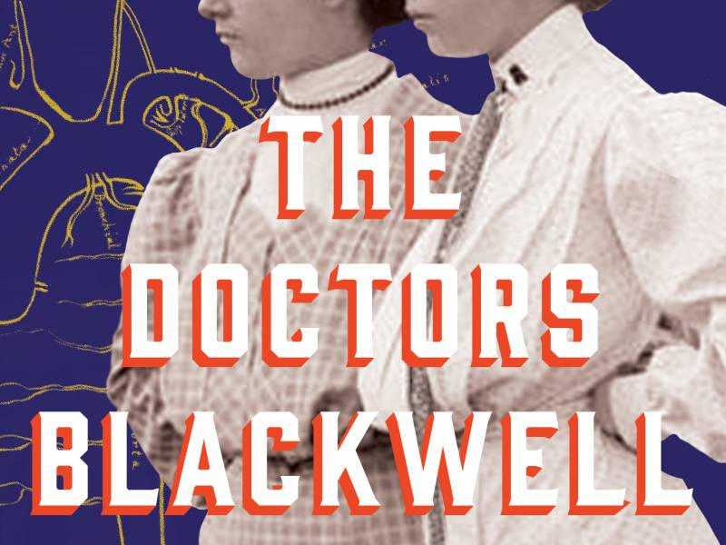 The book cover of 'The Doctors Blackwell,' by Janice Nimura, featuring the two sisters.