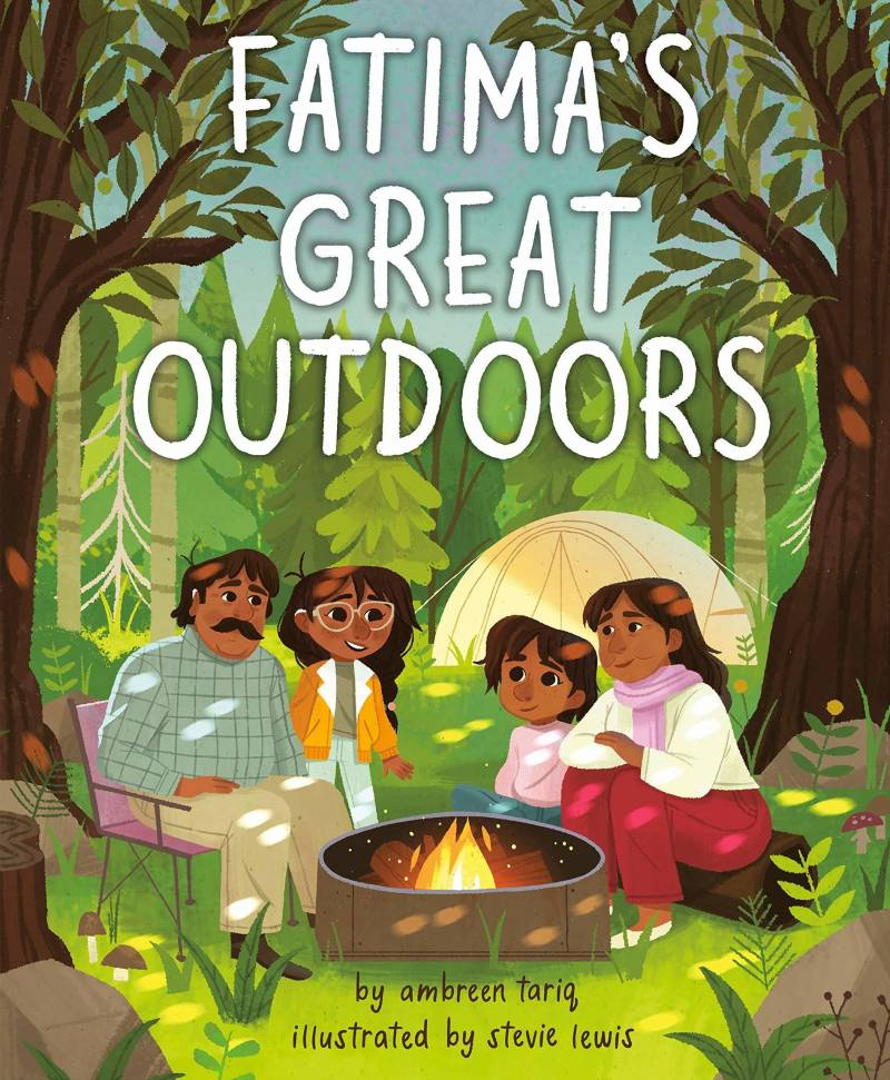 The cover of 'Fatima's Great Outdoors,' by Ambreen Tariq and Stevie Lewis shows a family around a campfire.