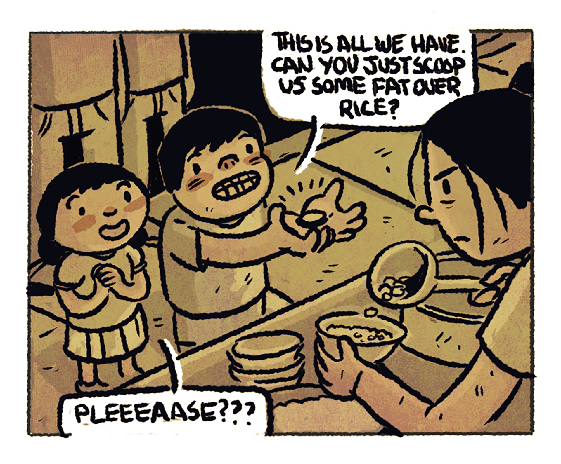 """Scene shifts to an even earlier time. A young boy and girl stand in front of a food stall with their arms outstretched while the owner ladles meat onto a bowl of rice. Speech bubble 1: """"This is all we have. Can you just scoop us some fat over rice?"""" Speech bubble #2: """"PLEEEAASE???"""""""