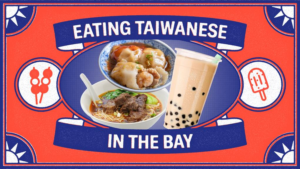 """A collage of Taiwanese foods, including boba milk tea, ba-wan, and beef noodle soup, all placed inside a red-and-blue frame that reads """"Eating Taiwanese in the Bay."""""""