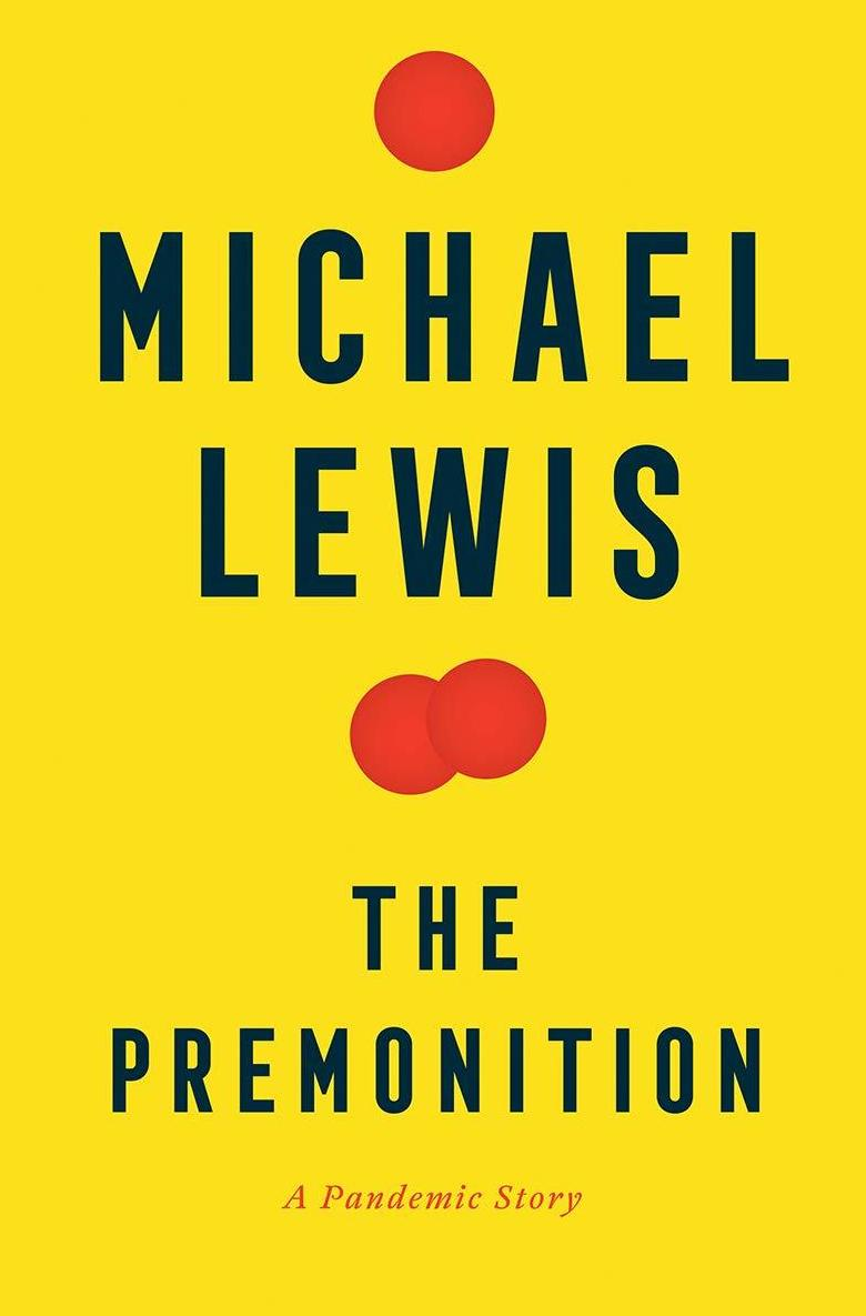 'The Premonition: A Pandemic Story' by Michael Lewis.