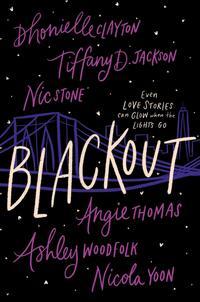 'Blackout,' by Dhonielle Clayton, Tiffany D. Jackson, Nic Stone, Angie Thomas, Ashley Woodfolk, and Nicola Yoon.