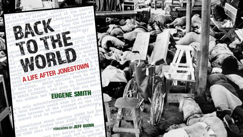 Eugene Smith's memoir 'Back to the World: A Life After Jonestown' chronicles the reentry into civilian life after surviving the mass suicide of over 900 people in Guyana.