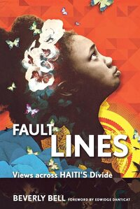 'Fault Lines: Views Across Haiti's Divide,' by Beverly Bell.