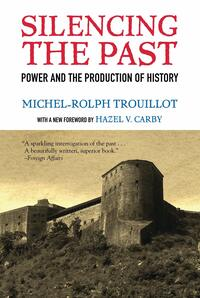 'Silencing the Past,' by Michel Rolph-Trouillot.