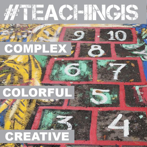 #TeachingIs: Part Art, Science, Struggle, and Joy