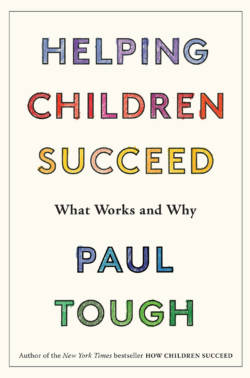 How Children Succeed: What Works and Why