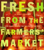 Janet Fletcher- Fresh from the Farmers Market—10th Anniversary Edition
