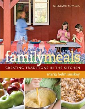 Williams-Sonoma Family Meals: Creating Traditions in the Kitchen