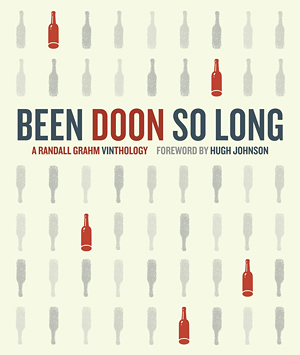 Been Doon So Long - by Randall Grahm