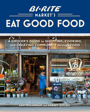Bi-Rite Market Eat Good Food book cover