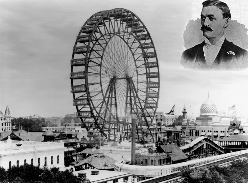 George Washington Gale Ferris, Jr. and the original 1893 Chicago Ferris Wheel he designed