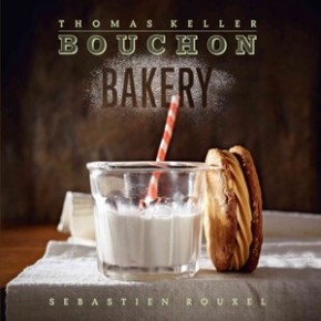 Bouchon Bakery by Thomas Keller and Sebastien Rouxel