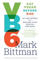 VB6 - Eat Vegan Before 6:00 - Mark Bittman