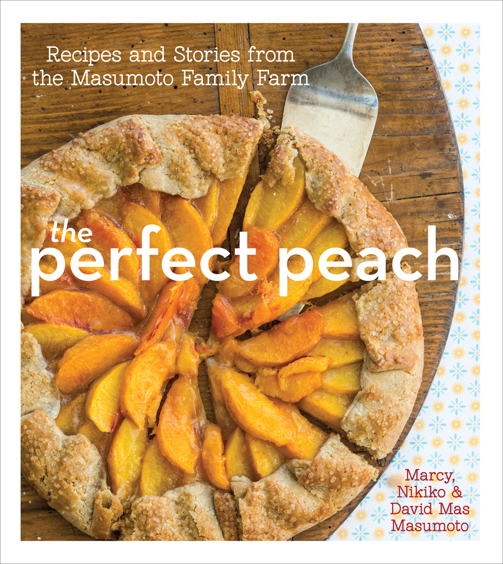 The Perfect Peach by Marcy, Nikiko, and David Mas Masumoto. Photo: Staci Valentine