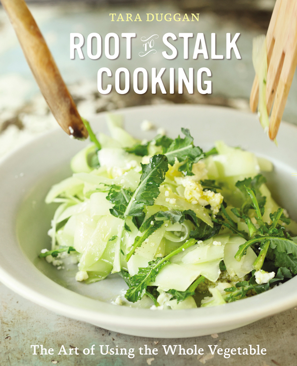 Root to Stalk Cooking by Tara Duggan