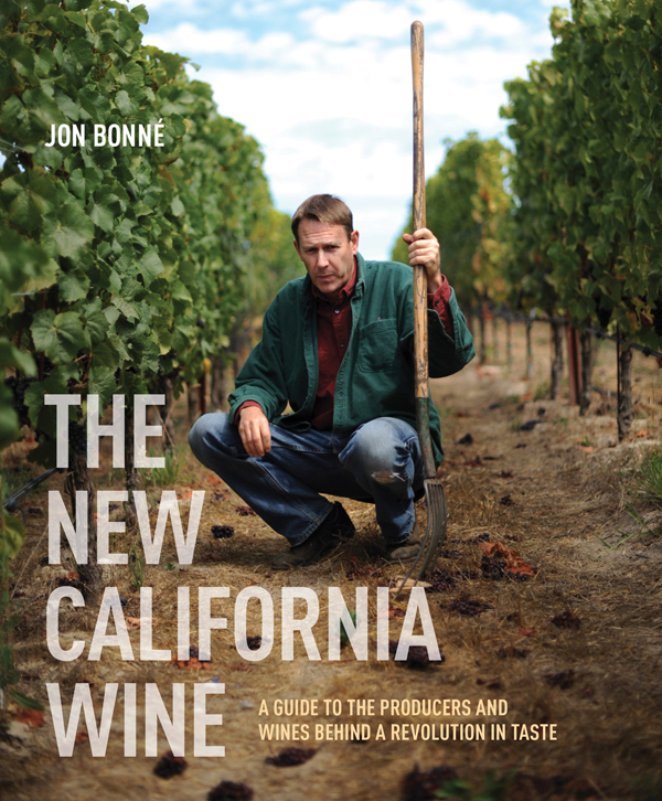 The New California Wine: A Guide to the Producers and Wines Behind a Revolution in Taste