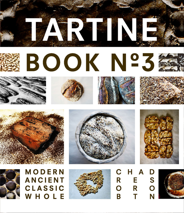 Tartine Book No. 3 by Chad Robertson