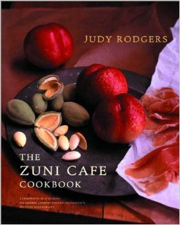 The Zuni Cafe Cookbook: A Compendium of Recipes and Cooking Lessons from San Francisco's Beloved Restaurant. Author: Judy Rogers