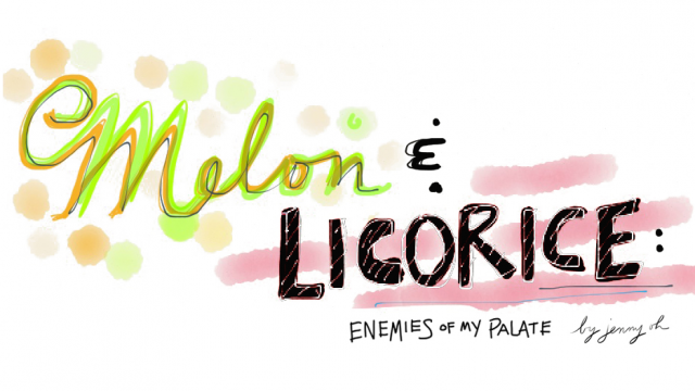 Melon and Licorice: Enemies of My Palate