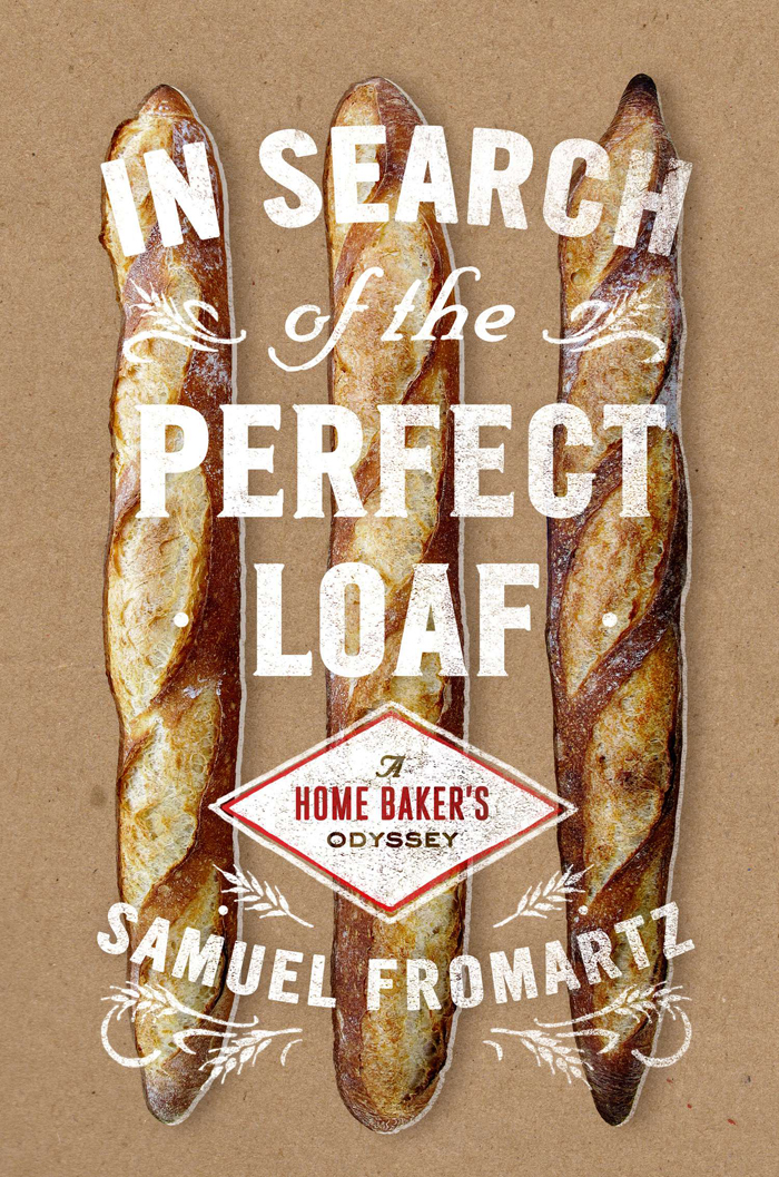 """Samuel Fromartz Explores the World of Bread in his New Book """"In Search of the Perfect Loaf: A Home Baker's Odyssey"""""""